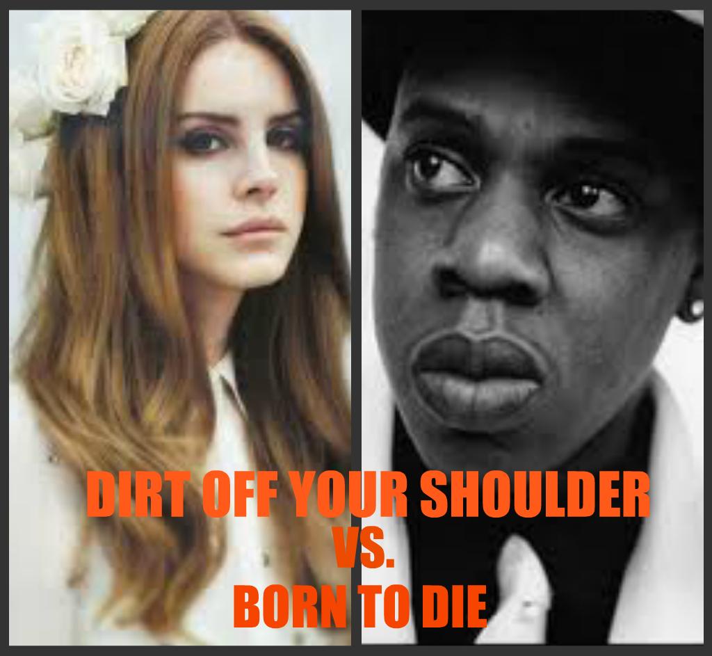 Jay-Z Vs. Lana Del Rey
