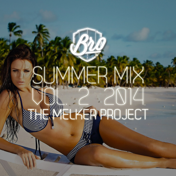 The Melker Project BroBible Summer Mix