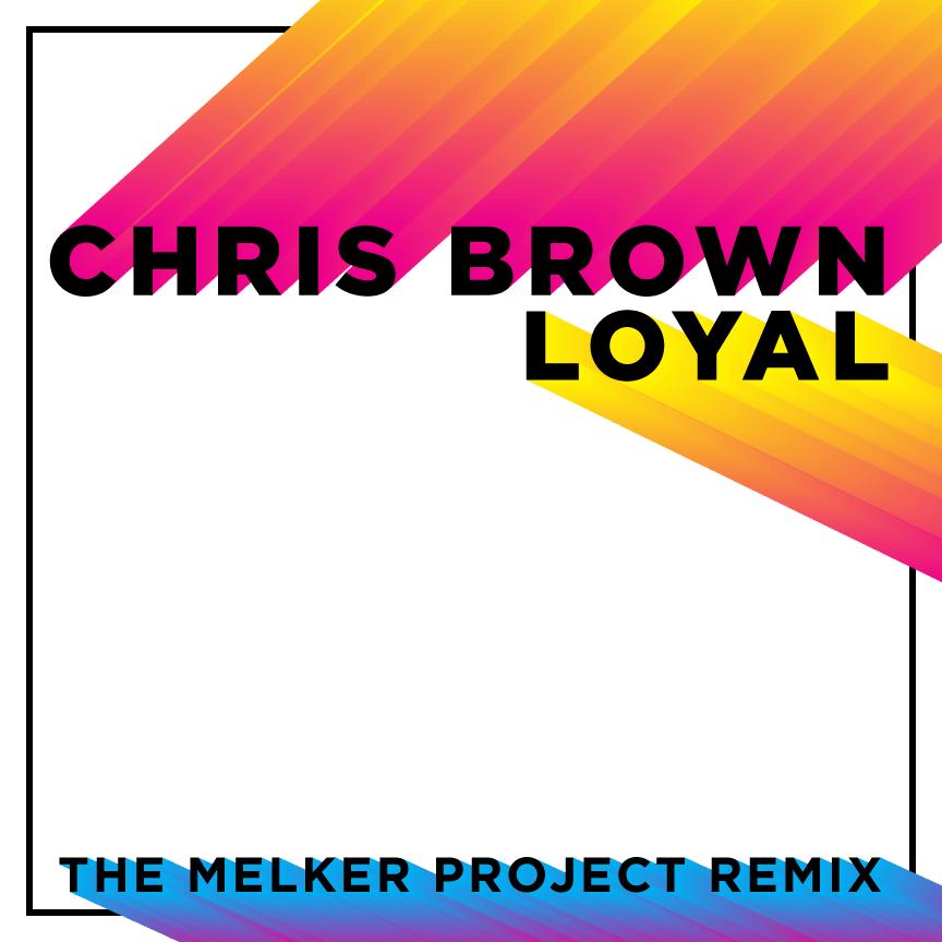 TheMelkerProjectLoyalFtChrisBrown